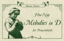 Five Note Melodies in D for Pennyshistle, Songs Book